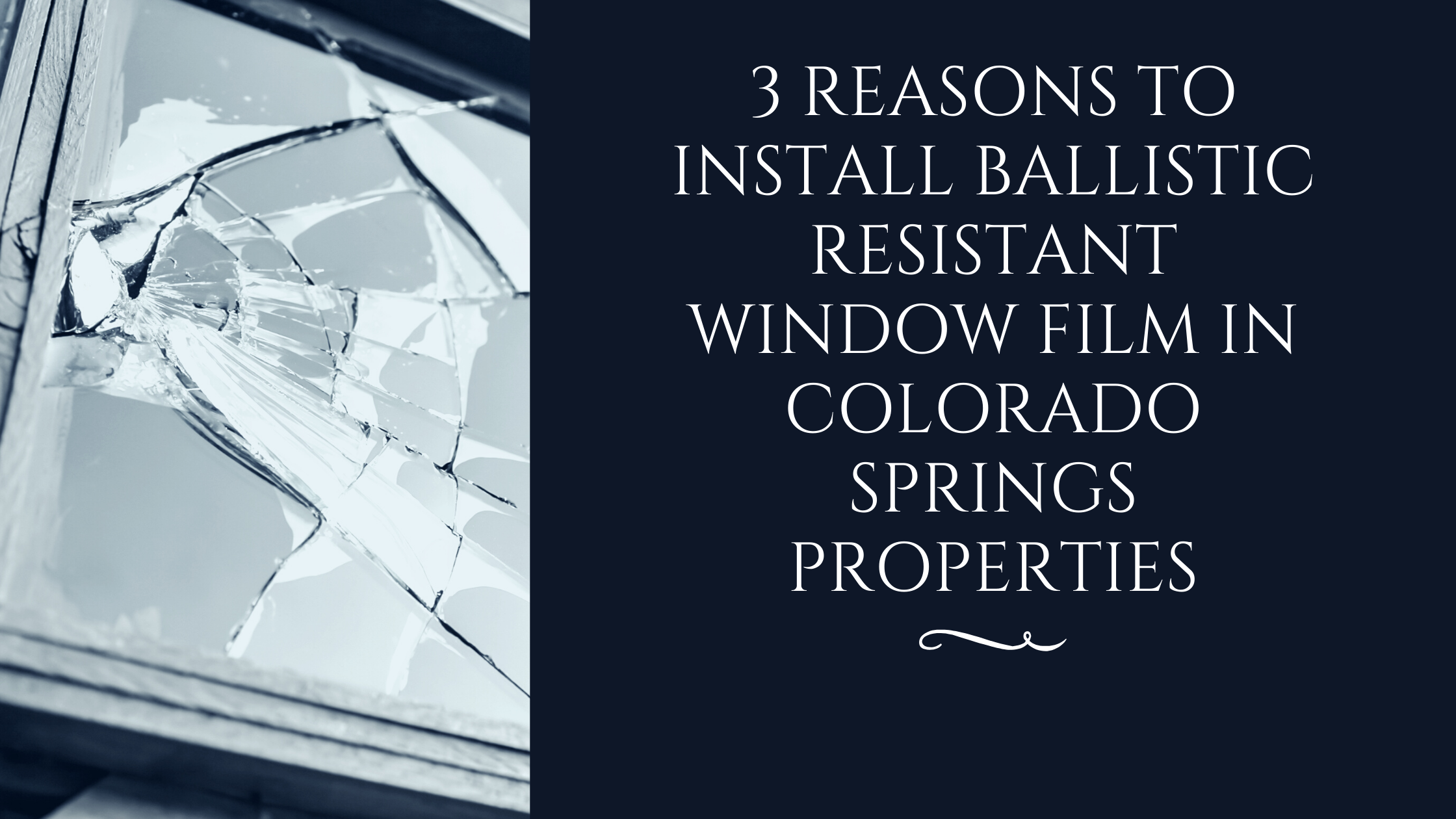 3 Reasons to Install Ballistic Resistant Window Film In Colorado Springs Properties
