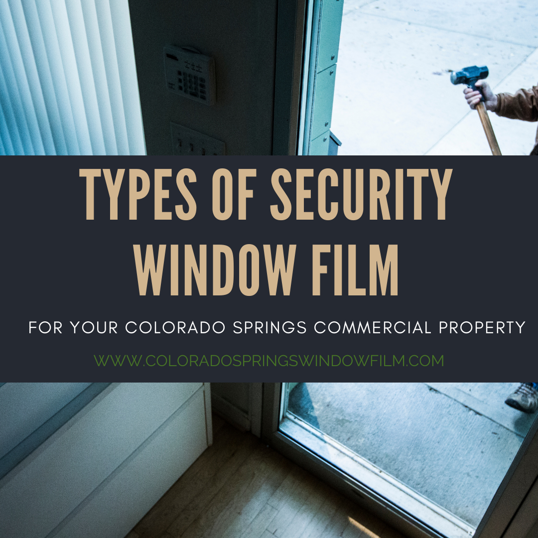 Types of Security Window Film for your Colorado Springs Commercial Property